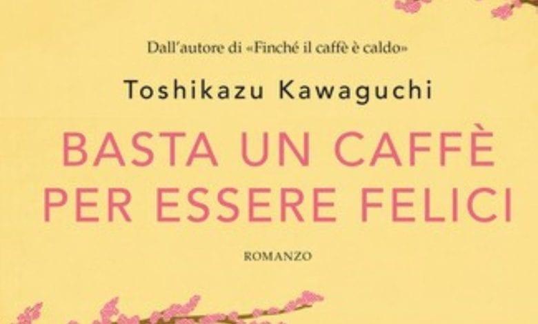 Basta un caffè per essere felici libro