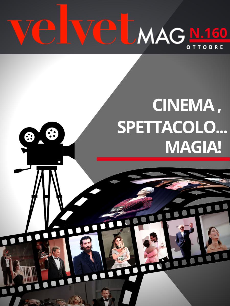Velvet Cover Editoriale del Direttore Angela Oliva Cinema, Spettacolo... Magia!